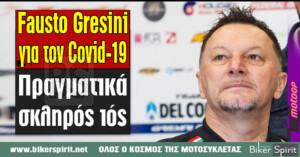 "Fausto Gresini για τον Covid-19: ""Πραγματικά σκληρός ιός"""