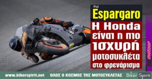 "Pol Espargarò: ""Η Honda είναι η πιο ισχυρή μοτοσυκλέτα στο φρενάρισμα"""