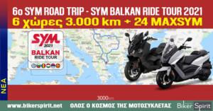 6ο SYM ROAD TRIP – SYM BALKAN RIDE TOUR 2021 – 6 χώρες 3.000 km + 24 MAXSYM